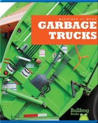 Machines At Work: Garbage Trucks