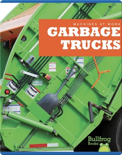 Machines At Work: Garbage Trucks