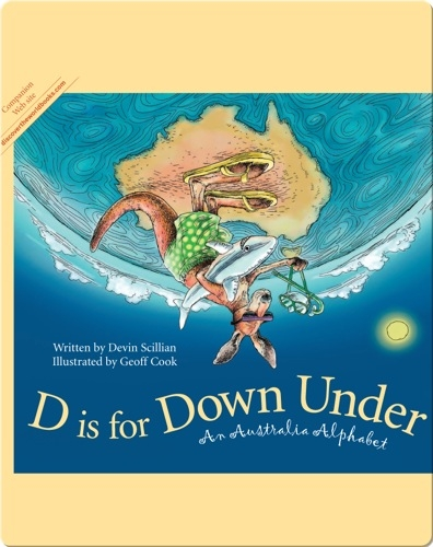 D is for Down Under: An Australian Alphabet