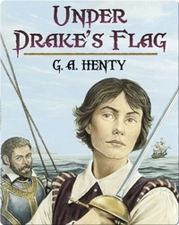 Under Drake's Flag: A Tale of the Spanish Main