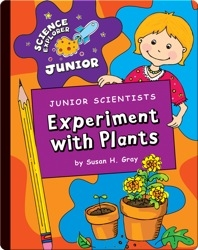 Junior Scientists: Experiment With Plants