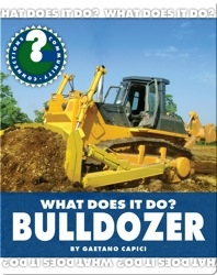 What Does It Do? Bulldozer