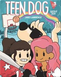 Teen Dog #3