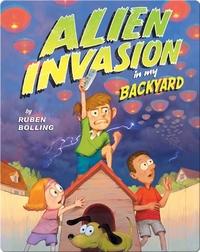 Alien Invasion in my Backyard
