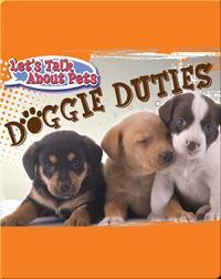 Let's Talk About Pets: Doggie Duties