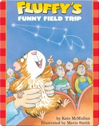 Fluffy's Funny Field Trip