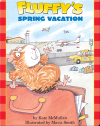 Fluffy's Spring Vacation