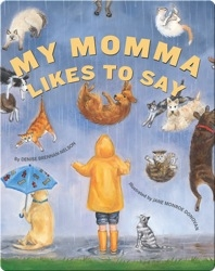 My Momma Likes to Say
