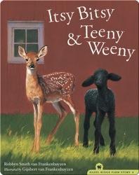 Itsy Bitsy and Teeny Weeny