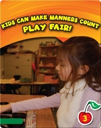 Kids Can Make Manners Count: Play Fair!