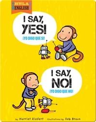 I Say Yes! I Say No!
