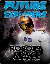 Future Explorers: Robots In Space