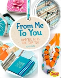 From Me to You: Handmade Gifts for Your VIPs
