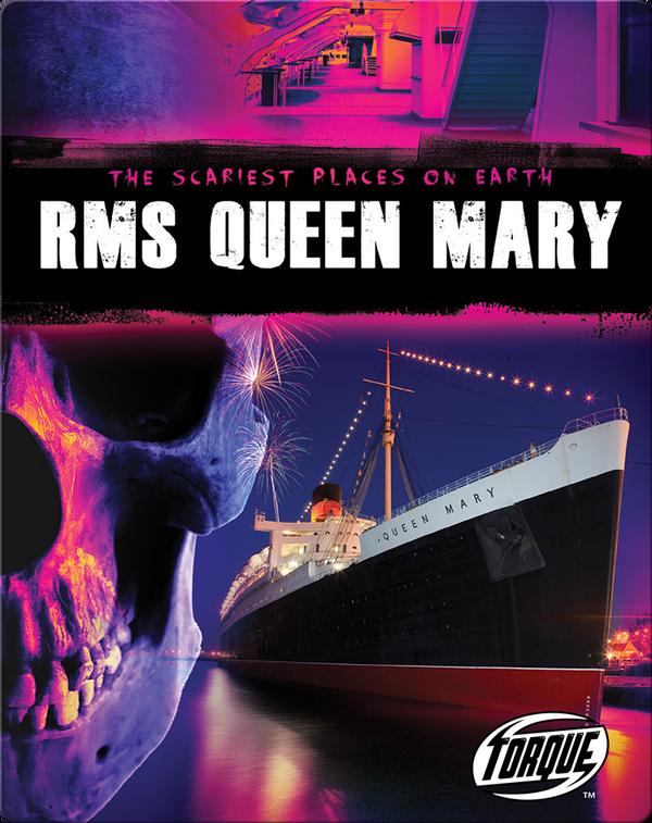 The Scariest Places on Earth: RMS Queen Mary