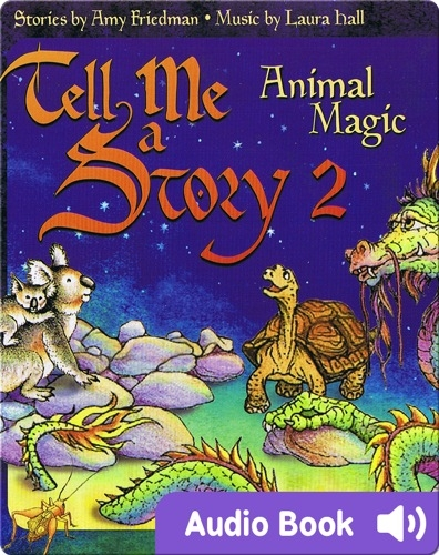 Tell Me A Story 2: Animal Magic