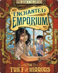 Enchanted Emporium: The Thief of Mirrors