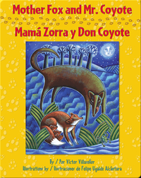 Mother Fox and Mr. Coyote / Mamá Zorra y Don Coyote