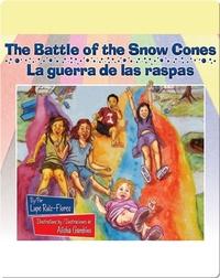 Battle of the Snow Cones, The / La guerra de las raspas
