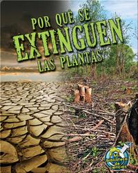 Por qué se extinguen las plantas