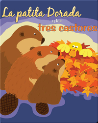 La Patita Dorada Y Los Tres Castores (Goldie Duck and The Three Beavers)