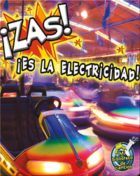 ¡Zas! !Es La Electricidad! (Zap! It's Electricity!)