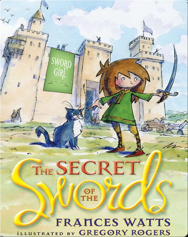 Sword Girl #1: The Secret of the Swords