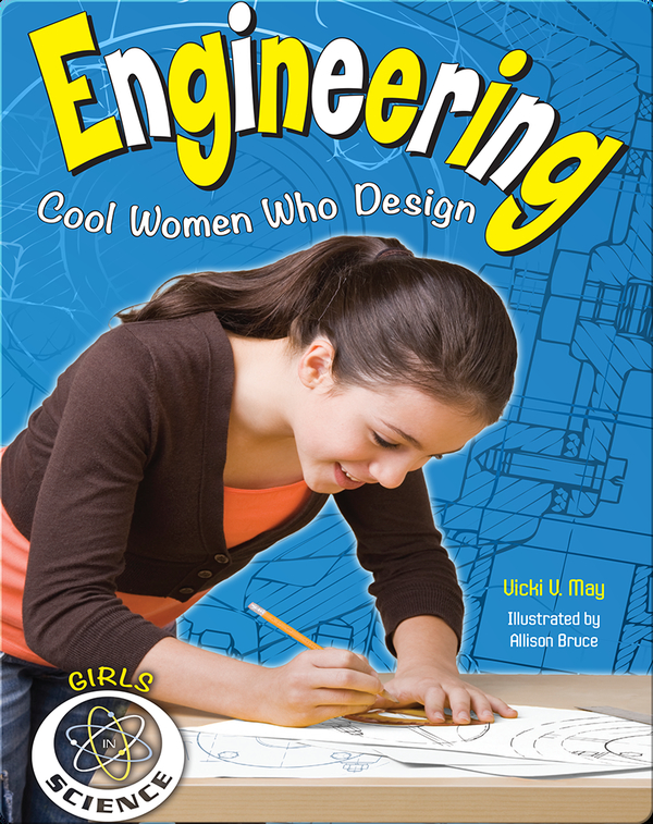 Engineering: Cool Women Who Design