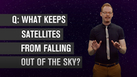 What Keeps Satellites From Falling Out of the Sky?