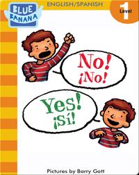 No! Yes! (¡No! ¡Sí!)