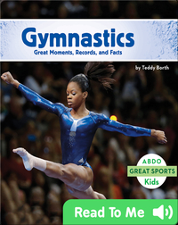 Gymnastics: Great Moments, Records, and Facts