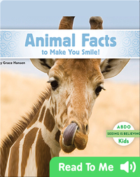 Animal Facts to Make You Smile!