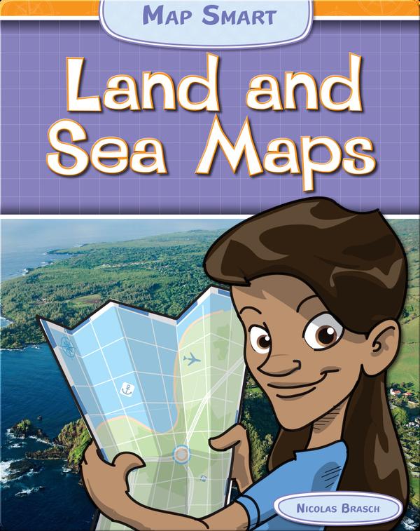 Land and Sea Maps