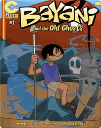 Bayani and the Old Ghosts (Bayani #1)