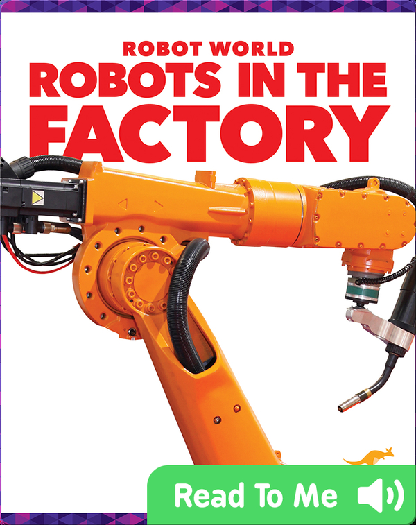 Robot World: Robots in the Factory