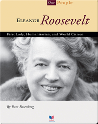 Eleanor Roosevelt: First Lady, Humanitarian, and World Citizen