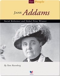 Jane Addams: Social Reformer and Nobel Prize Winner