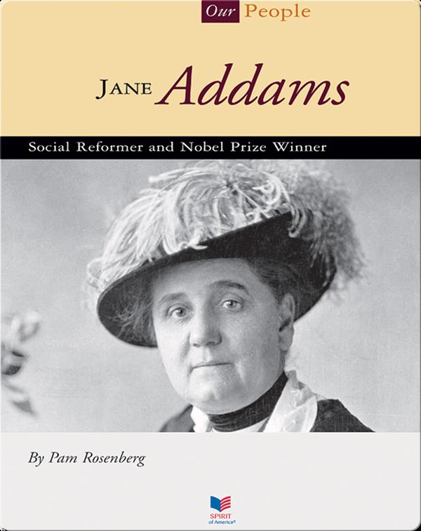 Jane Addams: Social Reformer and Nobel Prize Winner