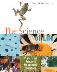 Science of Life: Projects and Principles for Beginning Biologists