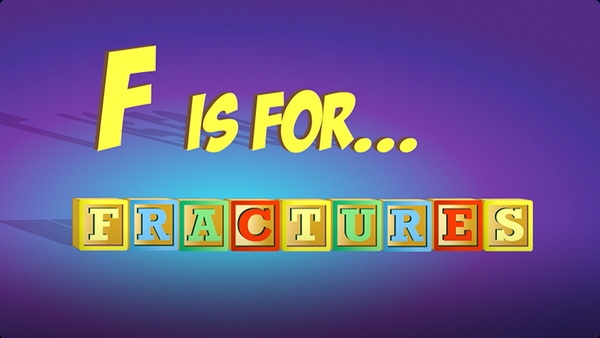 F is for Fractures