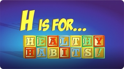 H is for Healthy Habits
