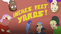 Inches, Feet, Yards