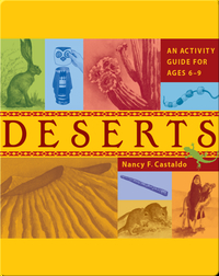 Deserts: An Activity Guide for Ages 6–9