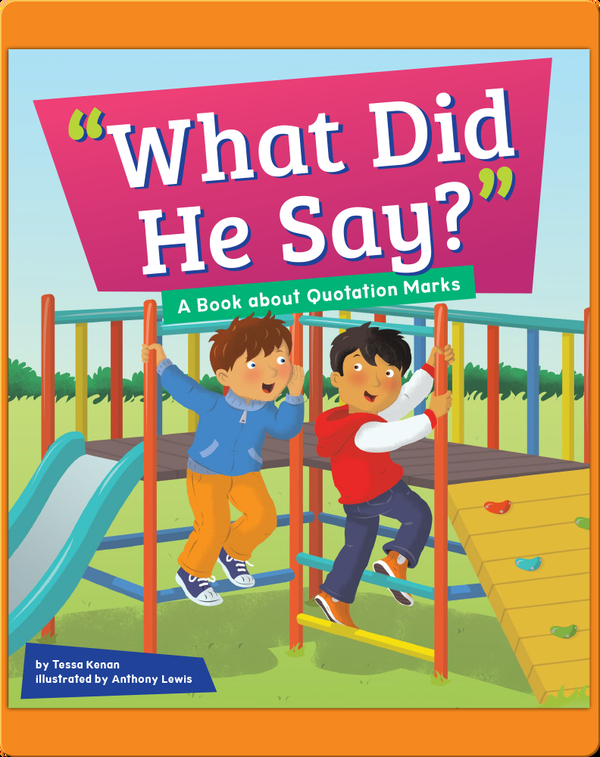 What Did He Say?: A Book About Quotation Marks