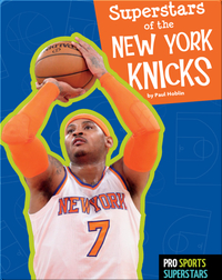 Superstars Of The New York Knicks