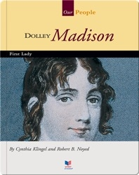 Dolley Madison: First Lady