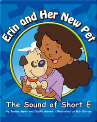 Erin and Her New Pet: The Sounds of Short E