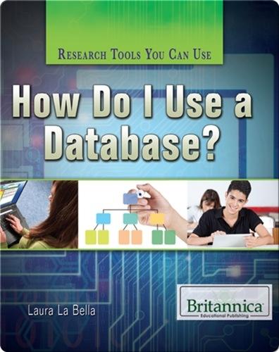 How Do I Use a Database?