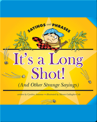 It's a Long Shot! (And Other Strange Sayings)