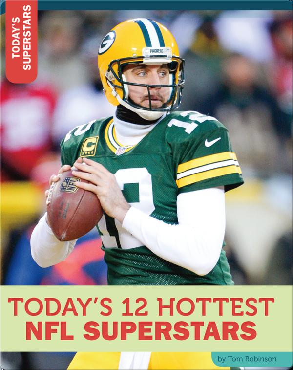 Today's 12 Hottest NFL Superstars