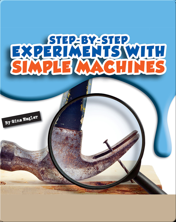 Step-by-Step Experiments With Simple Machines